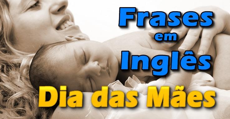 Frases Em Inglês Para O Dia Das Mães