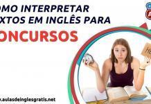 Como interpretar textos em inglês para concursos